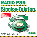 RADIO PSR - Sinnlos-Telefon CD Vol. 6 im Online Shop