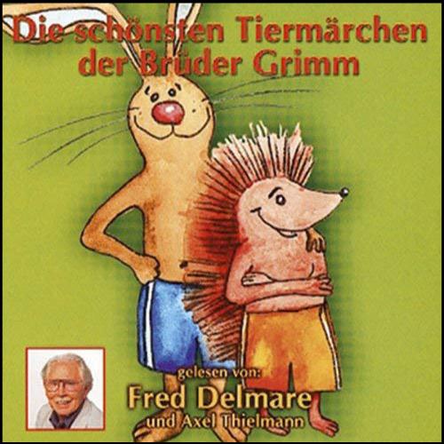 Die schönsten Tiermärchen der Brüder Grimm